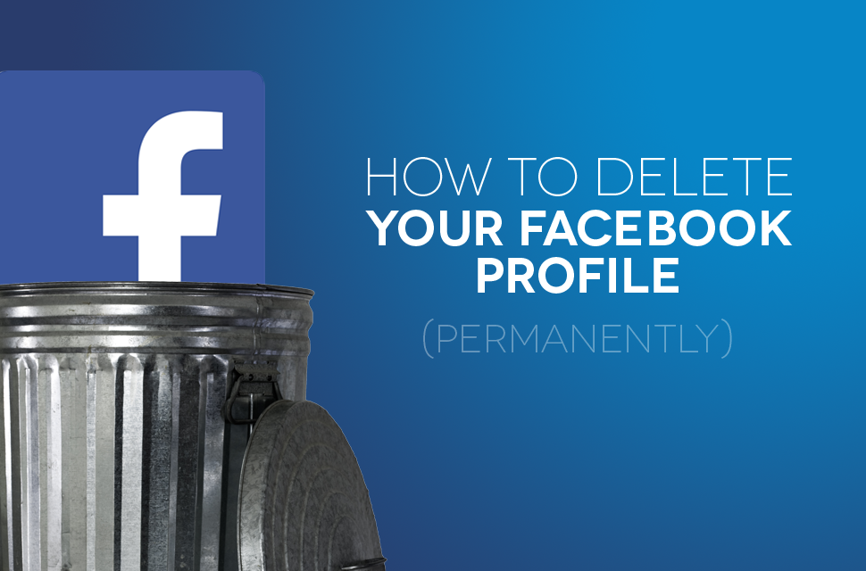 Delete Your Facebook Profile Permanently Tricks