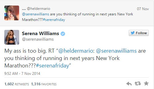 Ass-Champ Serena says ''Butt Too Big'' to run NYC Marathon