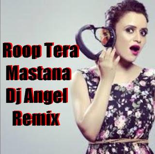 Dj+Angel-Roop+Tera+Mastana+Remix