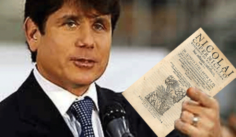 Gov. Blagojevich will fight this heliocentrism thing