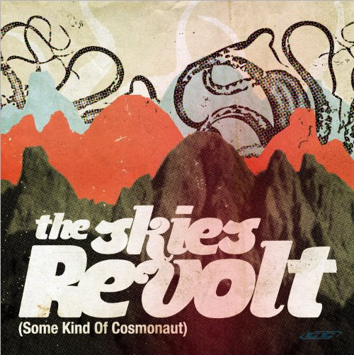 The Skies Revolt - Some Kind of Cosmonaut 2012 English Christian Album