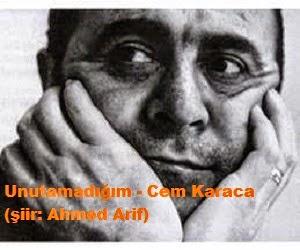 Unutamadığım - Cem Karaca (şiir: Ahmed Arif)