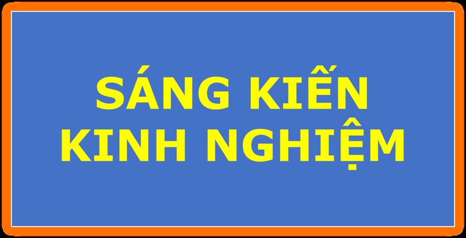 SÁNG KIẾN KINH NGHIỆM
