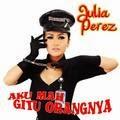 Lirik Dan Kunci Gitar Lagu Aku Mah Gitu Orangnya - Julia Perez