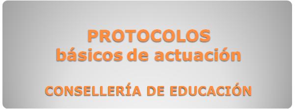 PROTOCOLOS CONSELLERÍA DE EDUCACIÓN