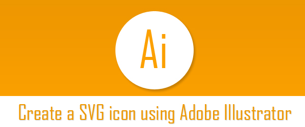 How to create a SVG icon using Adobe Illustrator in 3 simple steps