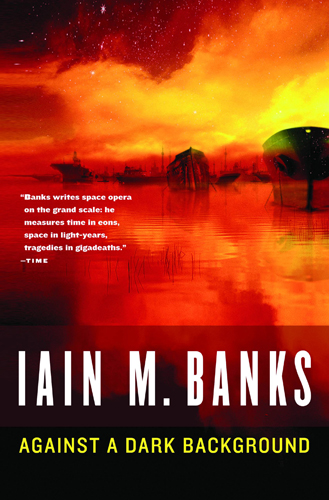 Against a Dark Background - Iain M. Banks