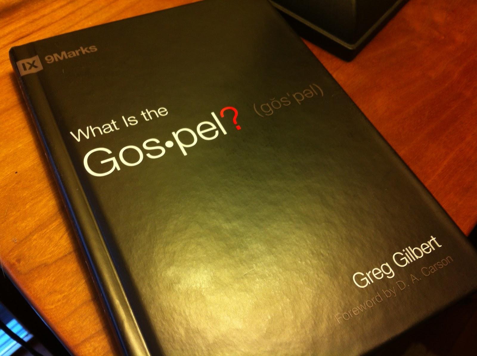 Greg gilbert what is the gospel