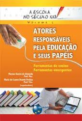 Foi lançado em 30 de junho de 2011 a publicação A ESCOLA NO SÉCULO XXI