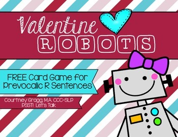 {FREEBIE} Valentine Robots - Prevocalic /r/ and /r/ Blends