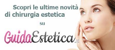 trattamenti di chirurgia e medicina estetica - guidaestetica