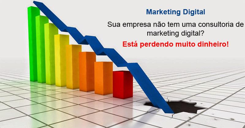 Marketing digital, sua empresa não tem uma consultoria?
