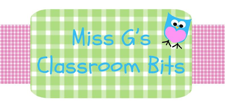 Miss G's Classroom Bits