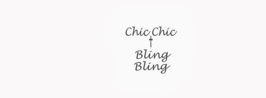 Chic Chic Bling Bling