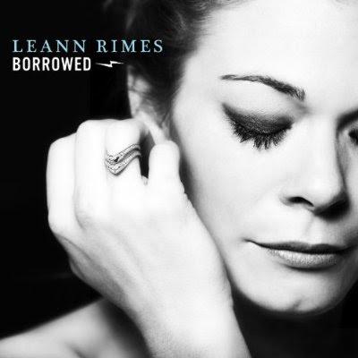 LeAnn Rimes - Borrowed Lyrics