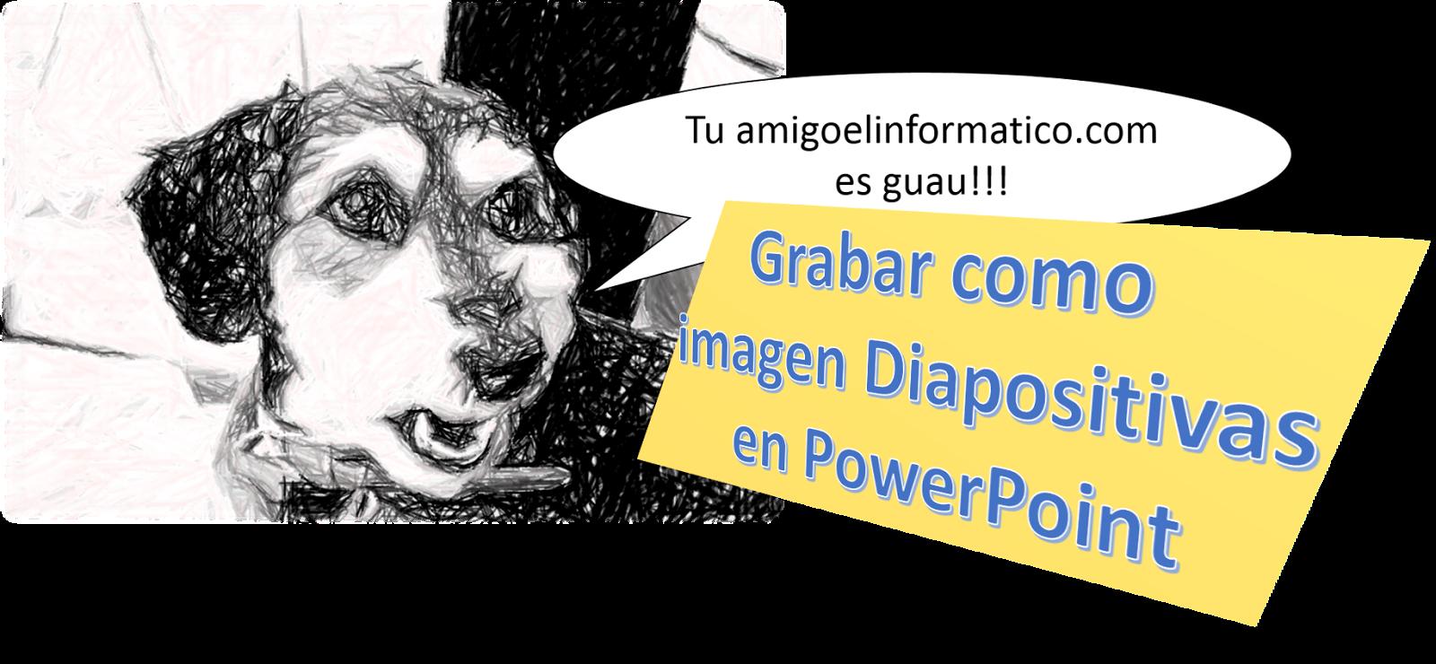 Guardar como imágenes diapositivas de PowerPoint