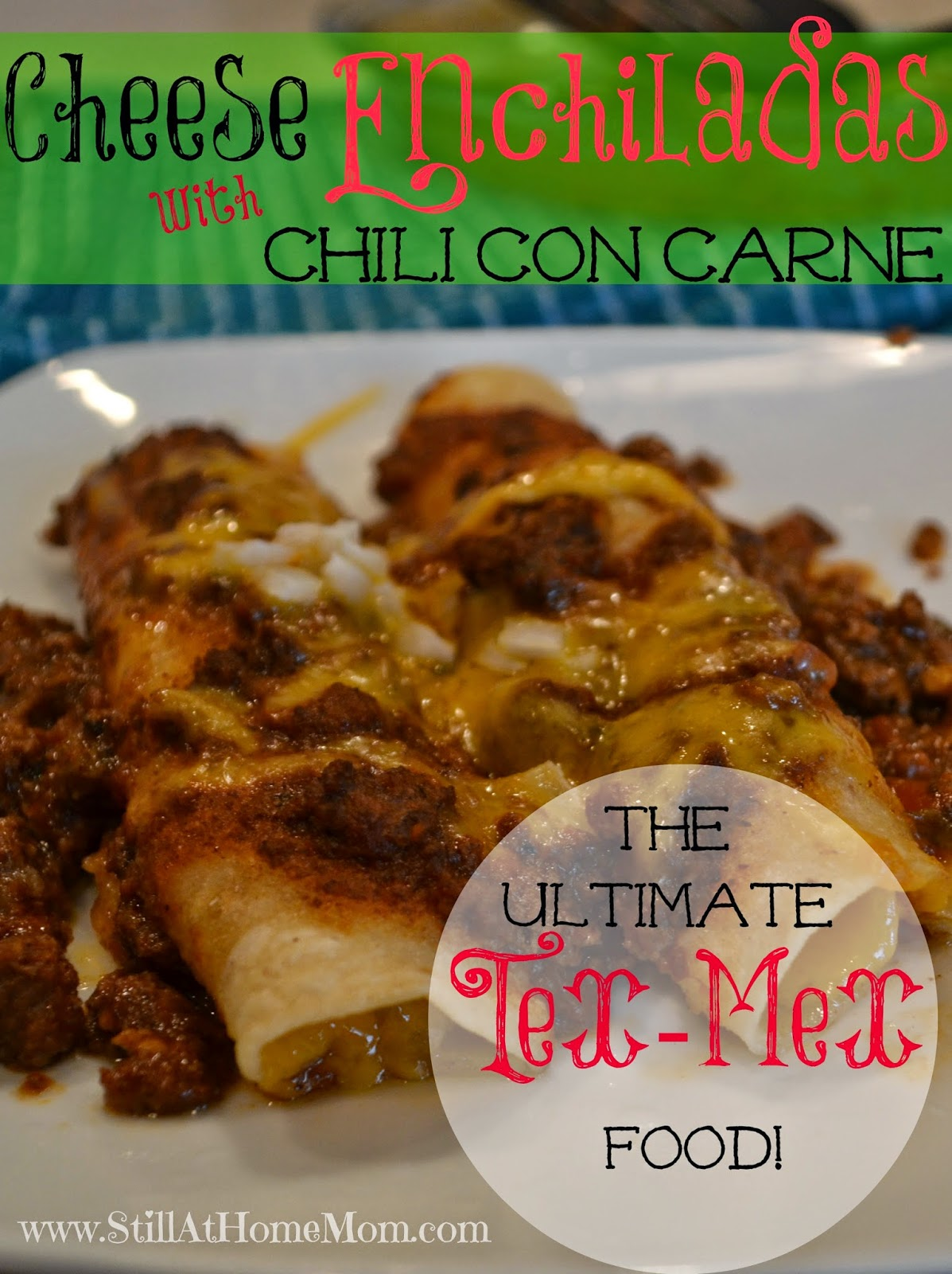 ... : The Ultimate Tex-Mex Food: Cheese Enchiladas with Chili Con Carne