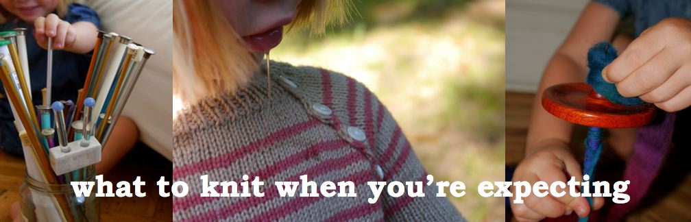 What To Knit When You&#39;re Expecting