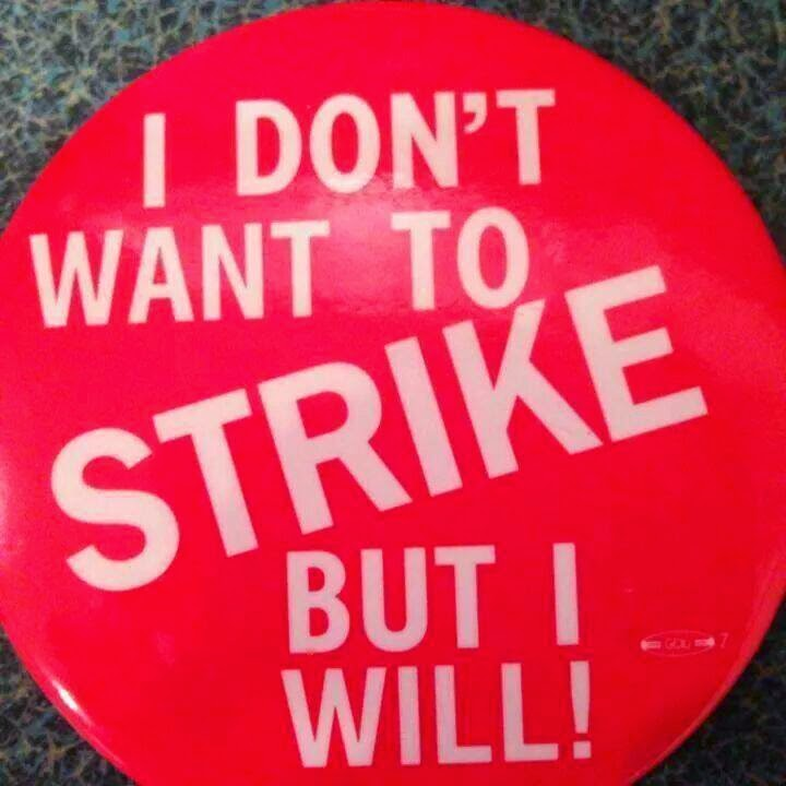 I don't want to strike, but I will