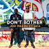 NEW AUDIO: JOH MAKINI FT. AKA - DON'T BOTHER | DOWNLOAD