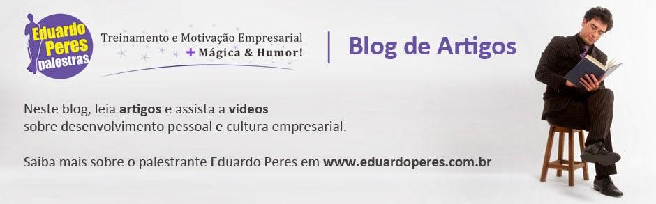 Palestrante Eduardo Peres - Palestrante, mágico e humorista!