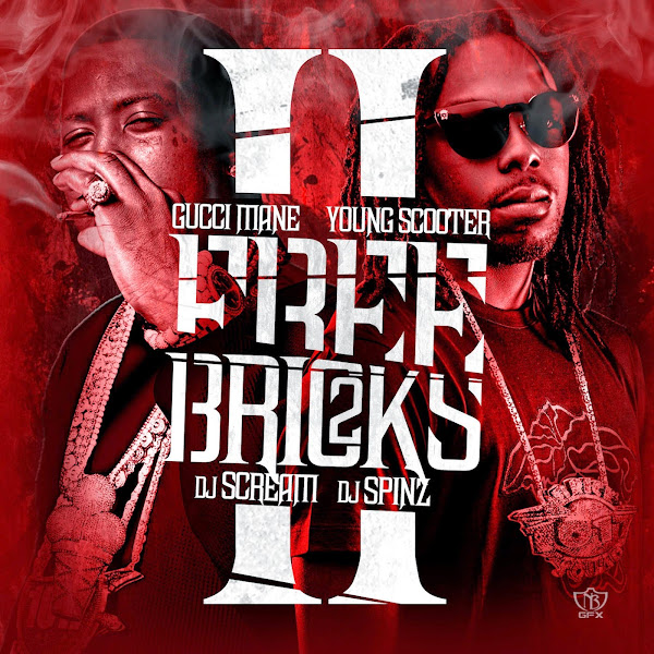 Gucci Mane & Young Scooter - Free Bricks 2 Cover