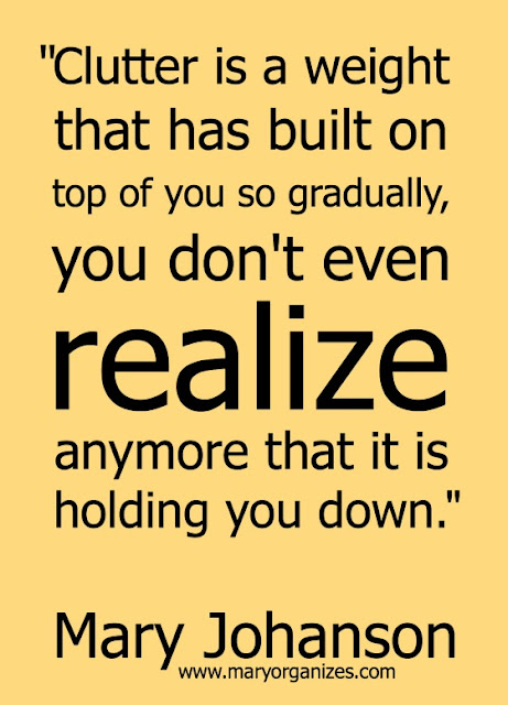 Clutter is a weight that has built on top of you so gradually, you don't even realize anymore that it is holding you down:: OrganizingMade Fun.com