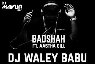 Dj-Waley-Babu-Badshah-Deejay-Mayur-Remix