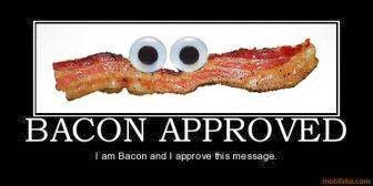 Approved By Bacon