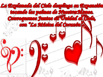 """Convoquemos Juntos en Unidad al Cielo, desde """"la Música del Corazón""""."""