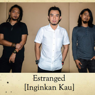 Estranged - Inginkan Kau MP3