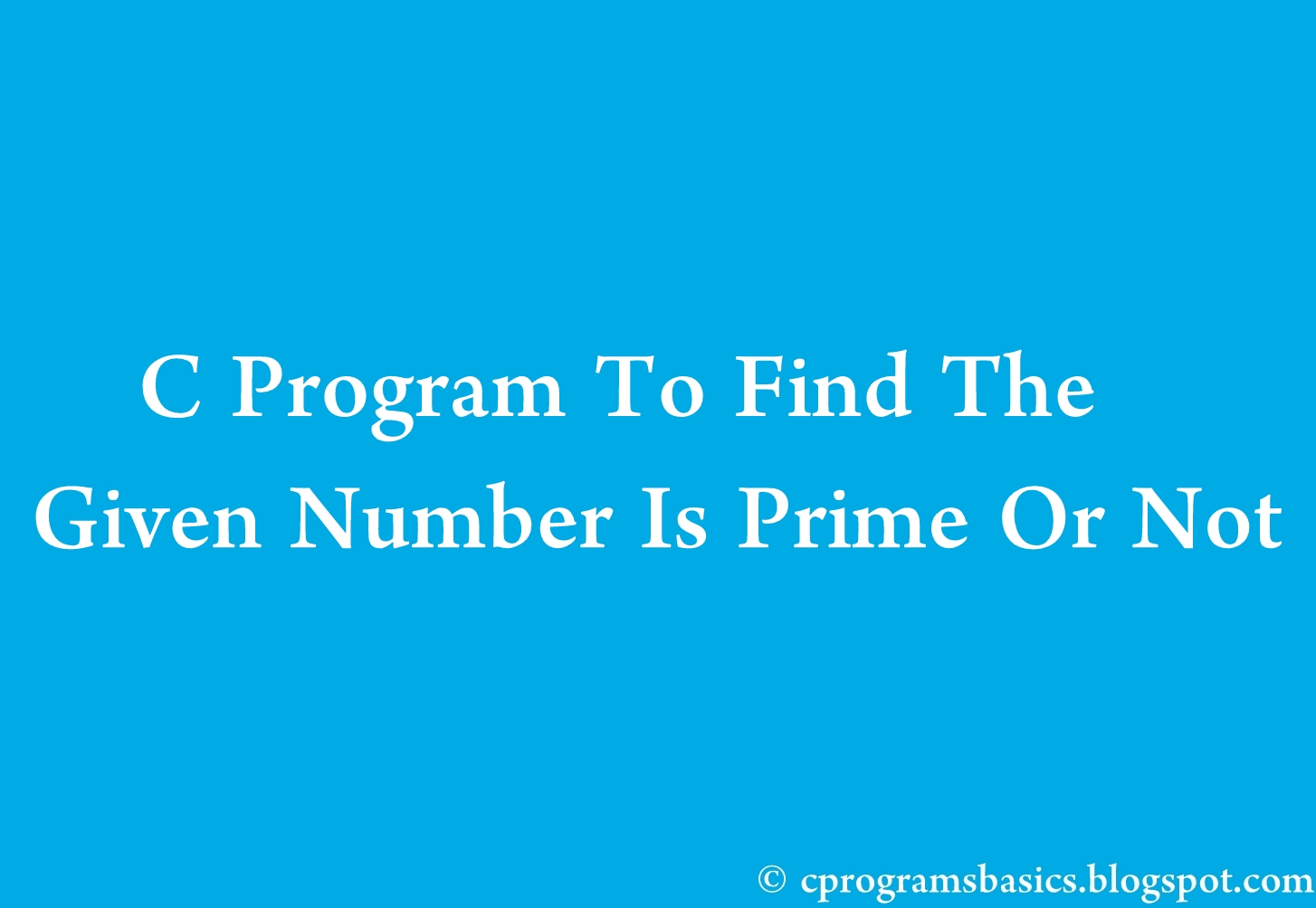 C Exercises: Check whether a number is a prime number or not