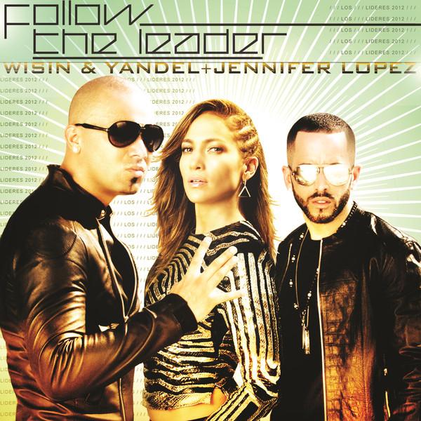 http://1.bp.blogspot.com/-zP2qGrPOR54/T4Q6pCFt0QI/AAAAAAAADQI/o5rZxonpHlQ/s1600/Follow+The+Leader+(feat.+Jennifer+Lopez)+-+Single.jpg