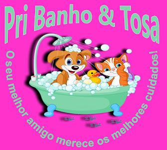 Pri Banho & Tosa O seu melhor amigo merece o melhor cuidado!