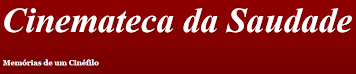 CINEMATECA DA SAUDADE