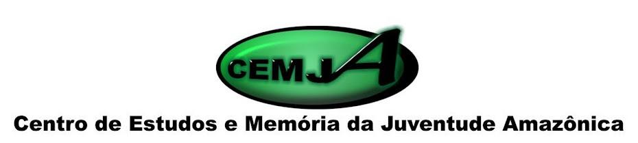 Centro de Estudos e Memória da Juventude Amazônia - CEMJA