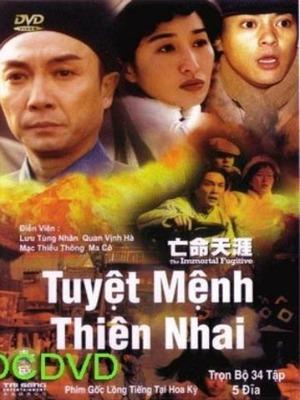 Tuyệt Mệnh Thiên Nhai - The Immortal Fugitive (2002)