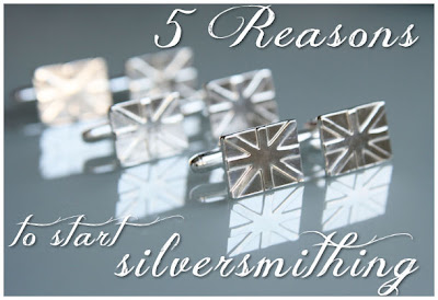 Five reasons to start silversmithing