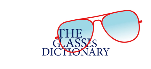 THE GLASSES DICTIONARY