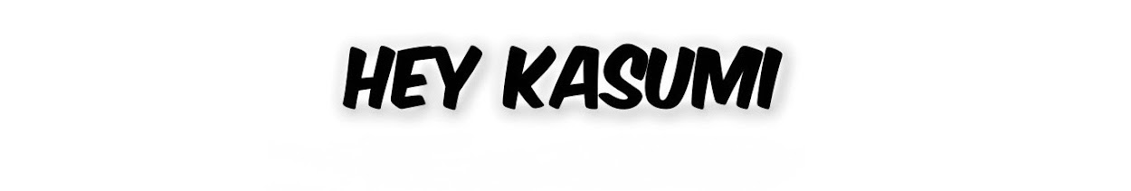 Hey Kasumi