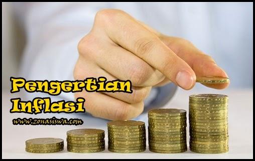 Inflasi : Pengertian, Jenis, Teori, Penyebab, Dampak, Cara Mengatasi | www.zonasiswa.com