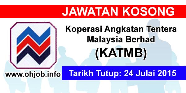 Jawatan Kerja Kosong Koperasi Angkatan Tentera Malaysia Berhad (KATMB) logo www.ohjob.info julai 2015
