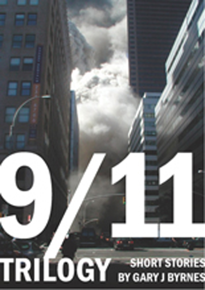 9/11 Trilogy by Gary J Byrnes