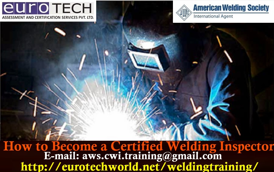 Six Step To Become A Certified Welding Inspector Aws Cwi Training