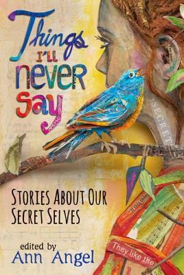 https://www.goodreads.com/book/show/22747833-things-i-ll-never-say?ac=1