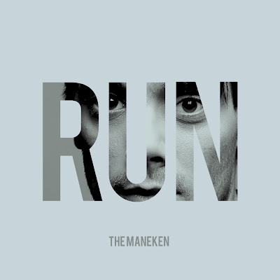 "THE MANEKEN ""Run"""