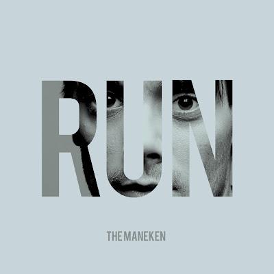 """THE MANEKEN """"Run"""""""