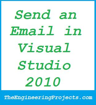 Sending Email in Microsoft Visual Studio 2010,how to send the email in vb.net,send email in vb.net
