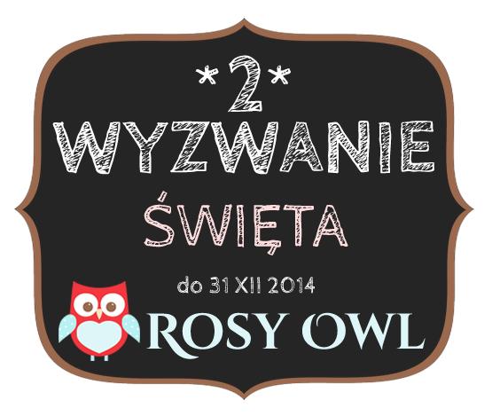 http://rosyowl.blogspot.com/2014/12/wyzwanie-2.html