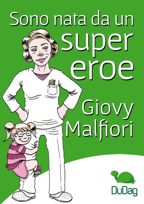 Giovy Malfiori Sono Nata da un super eroe